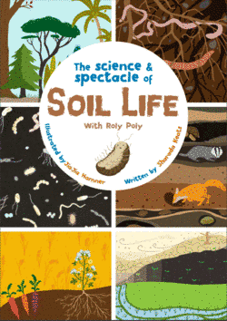 'The science & spectacle of Soil Life by Roly Poly', created by JiaJia Hamner (freelance, United States) and Sharada Keats (Global Alliance for Improved Nutrition, United Kingdom)